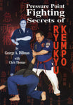 Pressure Point Fighting Secrets of Ryukyu Kempo Book by George Dillman - Budovideos