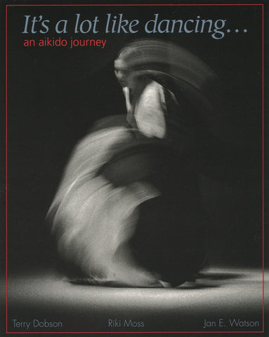 It's a Lot Like Dancing: An Aikido Journey Book by Terry Dobson (Preowned) - Budovideos