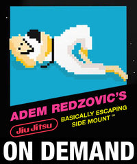 Adem Redzovic's Basically Escaping Side Mount (On Demand)