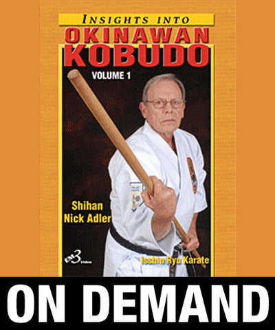 Insights into Okinawan Kobudo Vol-1 by Nick Adler (On Demand)