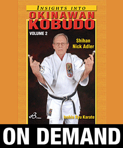 Insights into Okinawan Kobudo Vol-2 by Nick Adler (On Demand)