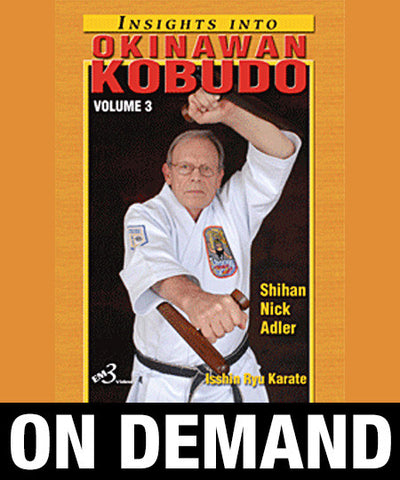 Insights into Okinawan Kobudo Vol-3 by Nick Adler (On Demand)