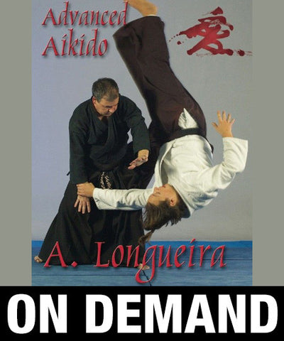 Advanced Aikido by Alfonso Longueira (On Demand)
