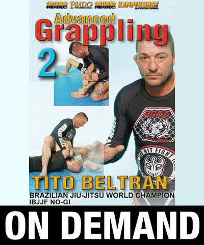 Advanced Grappling Vol 2 with Tito Beltran (On Demand)