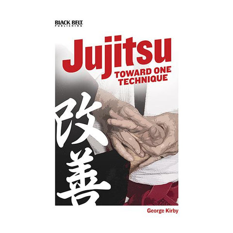Jujitsu: Toward One Technique Book by George Kirby - Budovideos