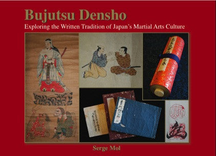 Bujutsu Densho: Exploring the Written Tradition of Japan's Martial Arts Culture Book by Serge Mol - Budovideos