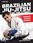 Brazilian Jiu-Jitsu For The Street Book by Burton Richardson - Budovideos
