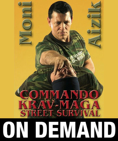 Commando Krav Maga Street Survival by Moni Aizik (On Demand)