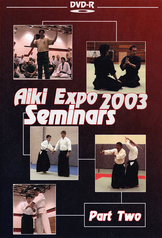 Aiki Expo 2003 Seminars Part 2 DVD (Preowned) - Budovideos Inc