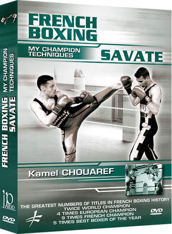 Savate French Boxing - My Champion Techniques DVD by Kamel Chouaref - Budovideos Inc