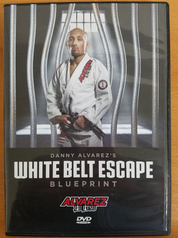 White Belt Escape Blueprint 4 DVD Set by Danny Alvarez - Budovideos