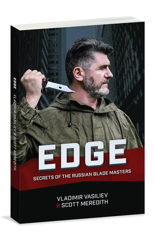 EDGE: Secrets of the Russian Blade Masters Book by Vladimir Vasiliev & Scott Meredith - Budovideos Inc