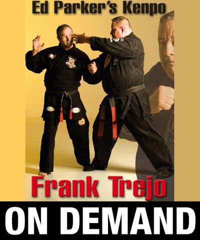 Ed Parker's Kenpo Trejo Lineage by Frank Trejo (On Demand)