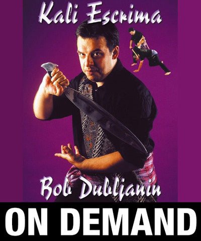 Filipino Kali Eskrima by Bob Dubljanin (On Demand)