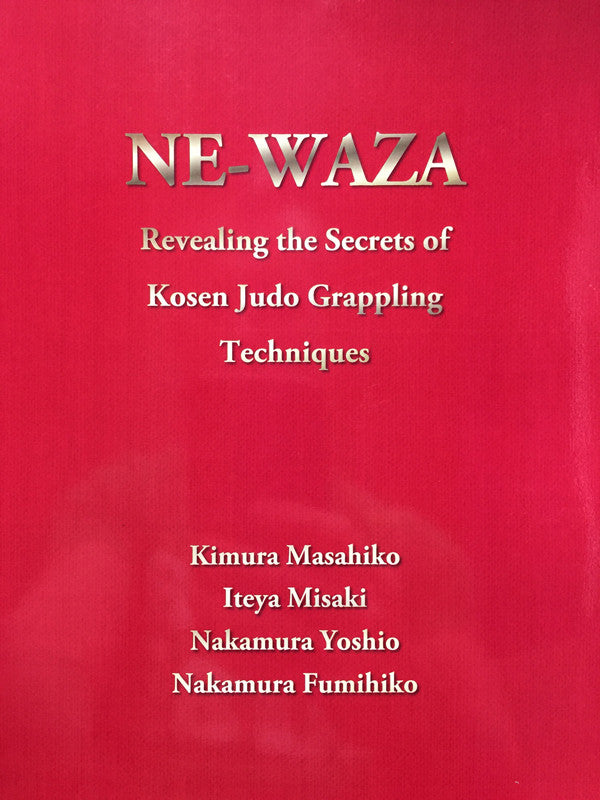 NEWAZA: Revealing the Secrets of Kosen Judo Grappling Techniques Book by Masahiko Kimura - Budovideos