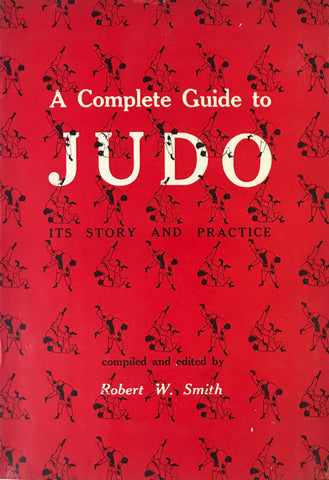 A Complete Guide To Judo: Its Story And Practice Book by Robert Smith (Hardcover) (Preowned) - Budovideos Inc