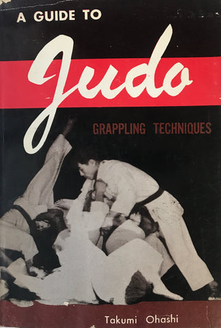 A Guide to Judo Grappling Techniques Book by Takumi Okashi (Hardcover) (Preowned) - Budovideos Inc