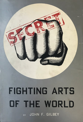 Secret Fighting Arts of the World Book by John Gilbey (Hardcover) (Preowned) - Budovideos Inc