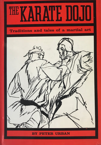 Karate Dojo: Traditions & Tales of a Martial Art Book by Peter Urban (Hardcover) (Preowned) - Budovideos Inc