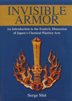 Invisible Armor: Intro to Japan's Esoteric Warrior Arts Book by Serge Mol - Budovideos