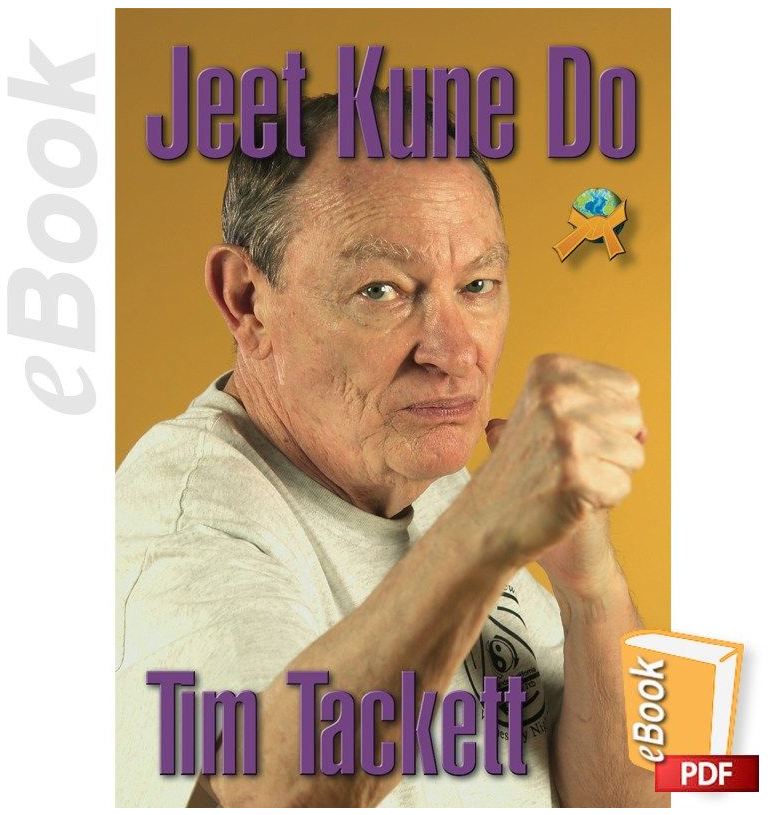 Jeet Kune Do - The Art of Bruce Lee by Tim Tackett (E-book)