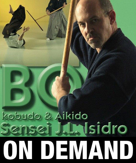 Bo Kobudo & Aikido Bo-Jutsu with J.L. Isidro (On Demand)