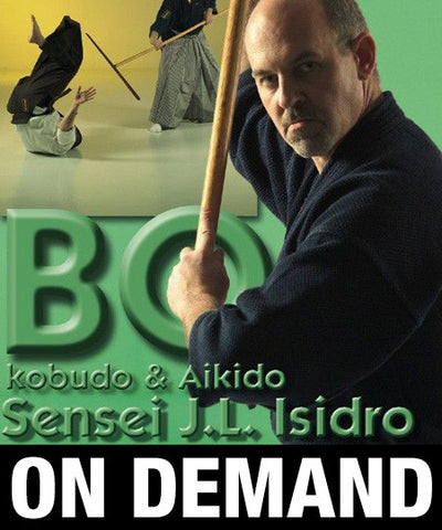 Bo Kobudo & Aikido Bo-Jutsu with J.L. Isidro (On Demand) - Budovideos