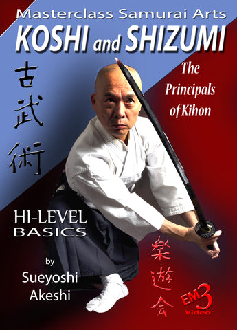 KOSHI and SHIZUMI The Principles of Kihon DVD By Sueyoshi Akeshi