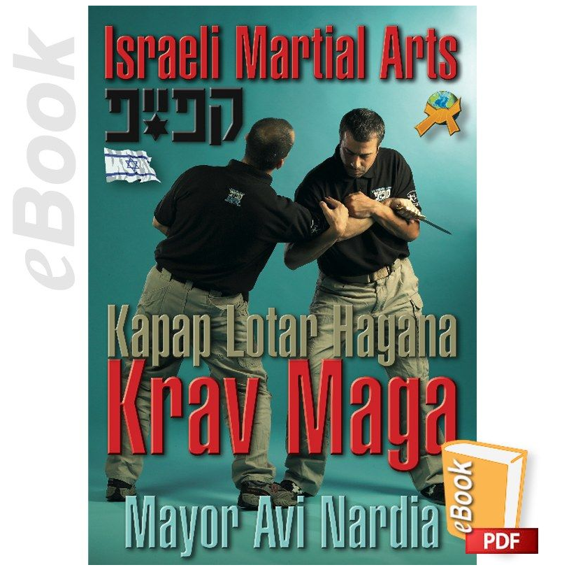 Krav Maga - Kapap Lotar Hagana by Mayor Avi Nardia (E-book)