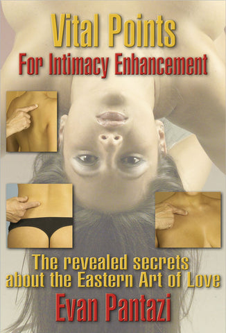 Kyusho Jitsu - Vital Points for Intimacy Enhancement by Evan Pantazi (E-book)