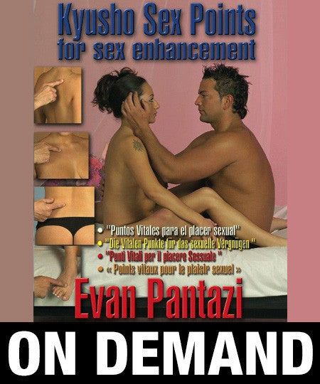 Kyusho Jitsu Points for Sex Enhancement by Evan Pantazi (On Demand)