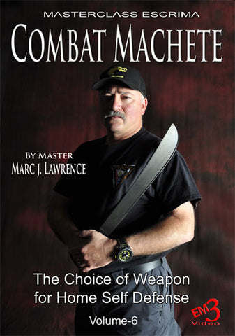 Masterclass Escrima DVD 6: Combat Machete The Choice of Weapon for Home Self Defense by Marc J. Lawrence - Budovideos