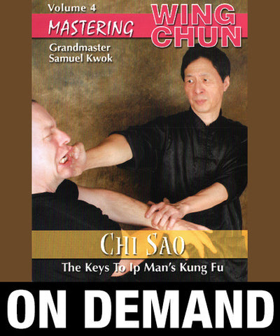 Mastering Wing Chun: Keys to Ip Man's Kung Fu Vol 4 with Samuel Kwok (On Demand)