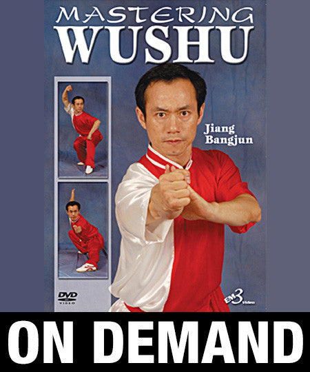 Mastering Wushu by Jiang Bangjun (On Demand) - Budovideos
