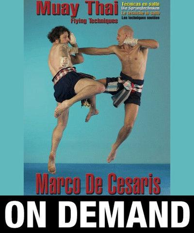 Muay Boran Flying Techniques by Marco De Cesaris (On Demand)