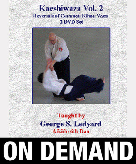 Kaeshiwaza Vol. 2 Reversals of Common Kihon Waza with George Ledyard (On demand) 1
