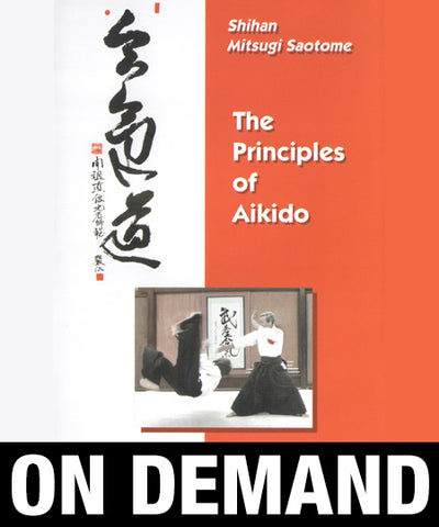 The Principles of Aikido with Mitsugi Saotome (On Demand) - Budovideos
