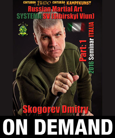 RMA Systema SV 2016 Self Defense Seminar Vol 1 Italy by Dmitry Skogorev (On Demand) - Budovideos