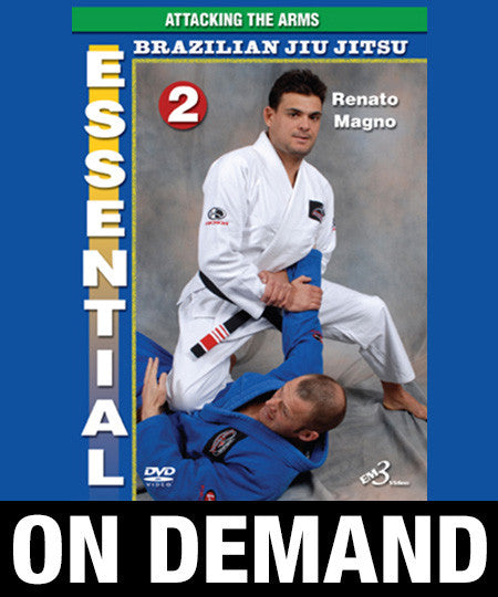 Essential Brazilian Jiu Jitsu Volume 2: Attacking the Arms by Renato Magno (On Demand)