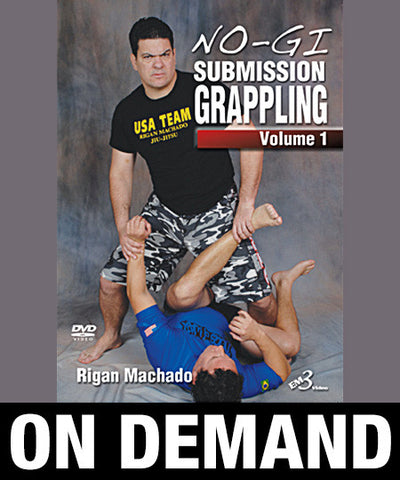 NoGi Submission Grappling Volume 1 by Rigan Machado (On Demand)