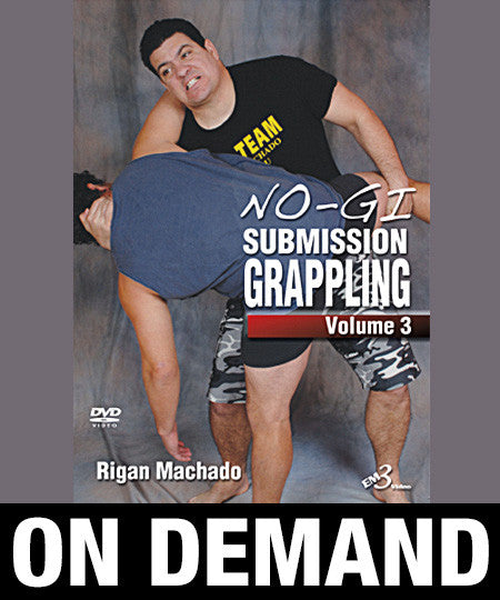 NoGi Submission Grappling Volume 3 by Rigan Machado (On Demand) - Budovideos