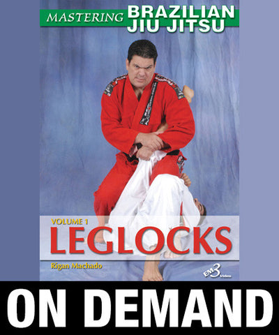 Mastering Brazilian Jiu-Jitsu Vol 1 Leglocks by Rigan Machado (On Demand)