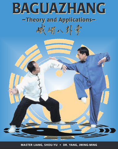 Baguazhang Theory and Applications Book by Dr. Yang, Jwing-Ming, Liang, Shou-Yu - Budovideos Inc