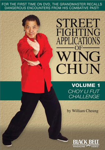 Street Fighting Applications of Wing Chun DVD 1: Choy Li Fut by William Cheung