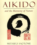 Aikido & the Harmony of Nature Book by Mitsubishi Saotome (Preowned) - Budovideos
