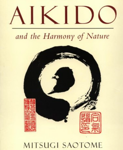 Aikido & the Harmony of Nature Book by Mitsugi Saotome (Preowned) - Budovideos