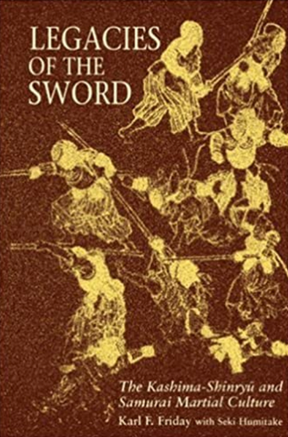 Legacies of the Sword: Kashima-Shinryu & Samurai Martial Culture Book by Karl Friday (Preowned) - Budovideos