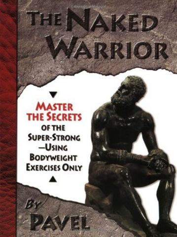 The Naked Warrior Book by Pavel Tsatsouline (Preowned) - Budovideos