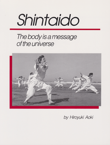 Shintaido: The Body is a Message of the Universe Book by Hiroyuki Aoki