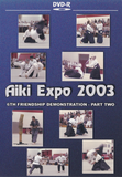Aiki Expo 2003 Demonstrations Part 2 DVD (Preowned) - Budovideos